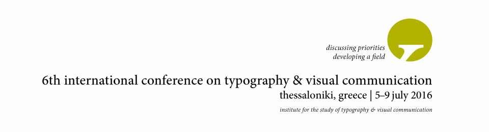 6ο Παγκόσμιο Συνέδριο Τυπογραφίας και Οπτικής Επικοινωνίας (ICTVC). Πίσω στην πόλη όπου γεννήθηκε! Θεσσαλονίκη 5-9 Ιουλίου 2016