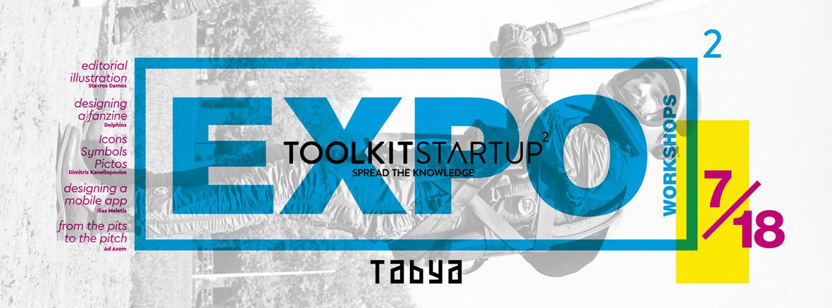 ExpoWorkshops – Tookit Startup 2 | Θεσσαλονίκη 7 – 18 Οκτωβρίου 2015 | Χώρος: ΤΑΒΥΑ